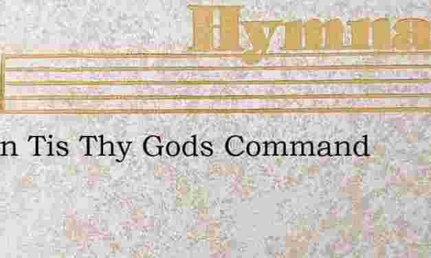 O Zion Tis Thy Gods Command – Hymn Lyrics