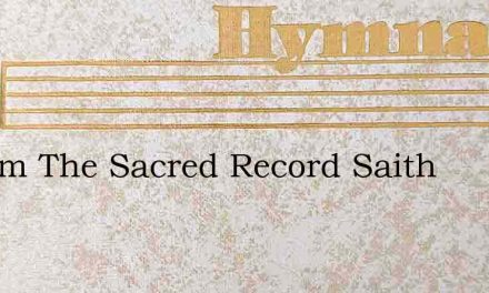 Of Him The Sacred Record Saith – Hymn Lyrics