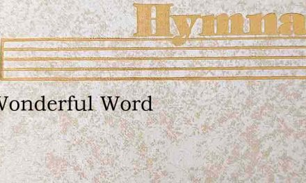 Oh, Wonderful Word – Hymn Lyrics