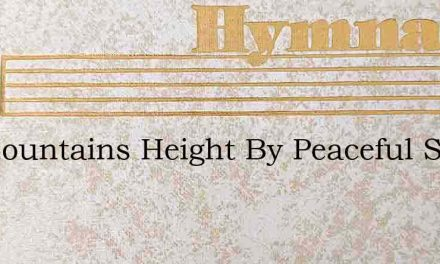 On Mountains Height By Peaceful Shores – Hymn Lyrics