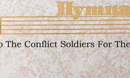 On To The Conflict Soldiers For The Righ – Hymn Lyrics