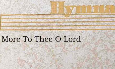 Once More To Thee O Lord – Hymn Lyrics