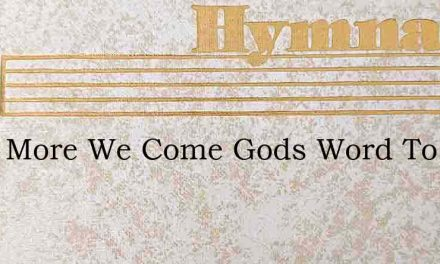 Once More We Come Gods Word To Hear – Hymn Lyrics