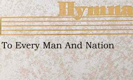 Once To Every Man And Nation – Hymn Lyrics