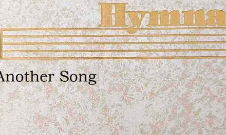 One Another Song – Hymn Lyrics