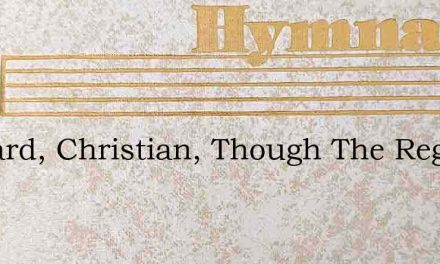 Onward, Christian, Though The Region – Hymn Lyrics