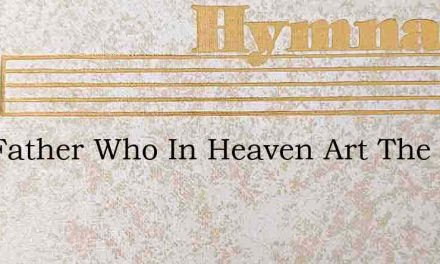 Our Father Who In Heaven Art The Spirit – Hymn Lyrics