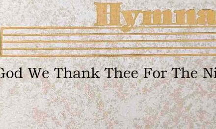 Our God We Thank Thee For The Night – Hymn Lyrics