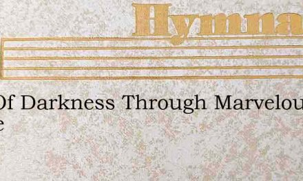 Out Of Darkness Through Marvelous Grace – Hymn Lyrics