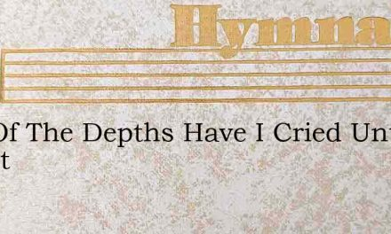 Out Of The Depths Have I Cried Unt Chant – Hymn Lyrics