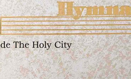 Outside The Holy City – Hymn Lyrics