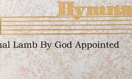 Paschal Lamb By God Appointed – Hymn Lyrics