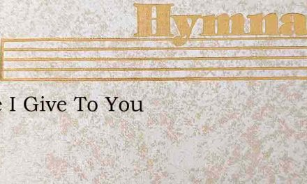 Peace I Give To You – Hymn Lyrics