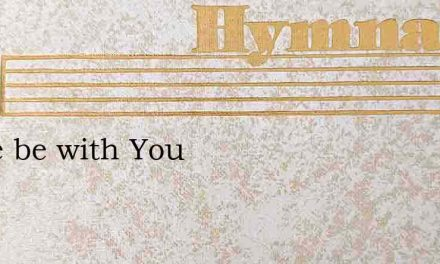 Peace be with You – Hymn Lyrics