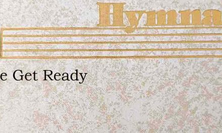 People Get Ready – Hymn Lyrics