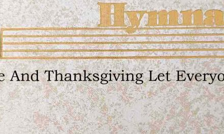 Praise And Thanksgiving Let Everyone Bri – Hymn Lyrics