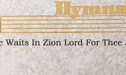 Praise Waits In Zion Lord For Thee And – Hymn Lyrics
