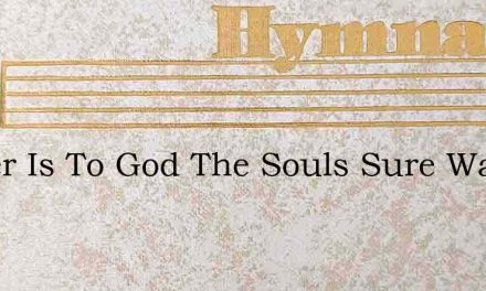 Prayer Is To God The Souls Sure Way – Hymn Lyrics
