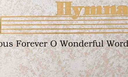 Precious Forever O Wonderful Words – Hymn Lyrics