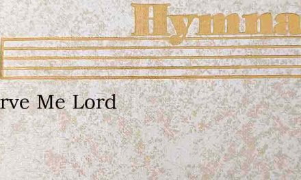 Preserve Me Lord – Hymn Lyrics