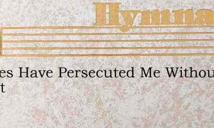 Princes Have Persecuted Me Without Chant – Hymn Lyrics