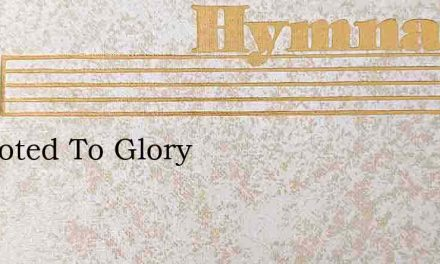 Promoted To Glory – Hymn Lyrics