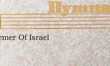 Redeemer Of Israel – Hymn Lyrics