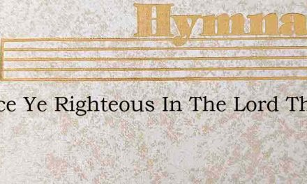 Rejoice Ye Righteous In The Lord This Wo – Hymn Lyrics
