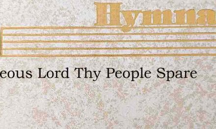 Righteous Lord Thy People Spare – Hymn Lyrics