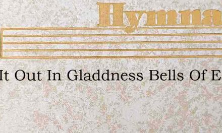 Ring It Out In Gladdness Bells Of Easter – Hymn Lyrics