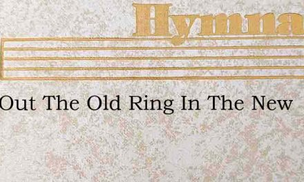 Ring Out The Old Ring In The New – Hymn Lyrics
