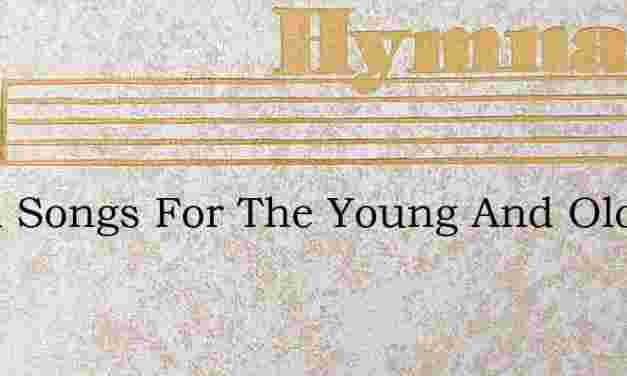 Royal Songs For The Young And Old – Hymn Lyrics