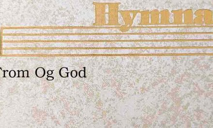 Saa From Og God – Hymn Lyrics