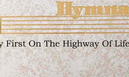 Safety First On The Highway Of Life – Hymn Lyrics