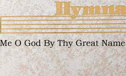 Save Me O God By Thy Great Name – Hymn Lyrics