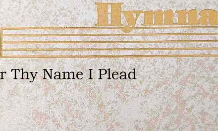 Savior Thy Name I Plead – Hymn Lyrics