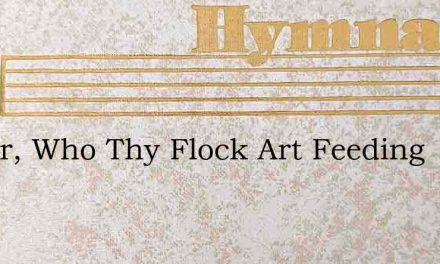 Savior, Who Thy Flock Art Feeding – Hymn Lyrics