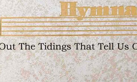 Sing Out The Tidings That Tell Us Of Jes – Hymn Lyrics
