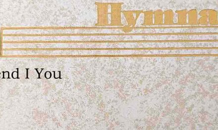So Send I You – Hymn Lyrics
