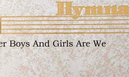 Soldier Boys And Girls Are We – Hymn Lyrics