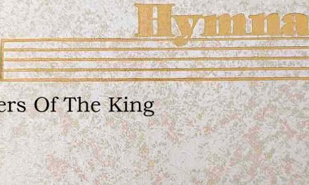 Soldiers Of The King – Hymn Lyrics