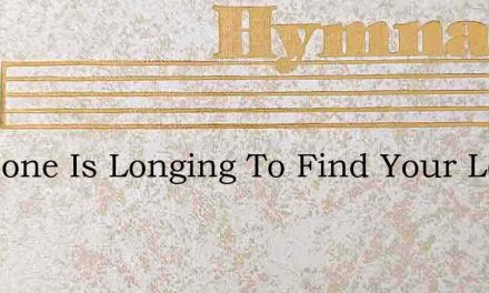 Someone Is Longing To Find Your Lord – Hymn Lyrics