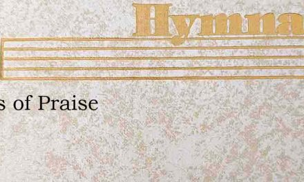 Songs of Praise – Hymn Lyrics