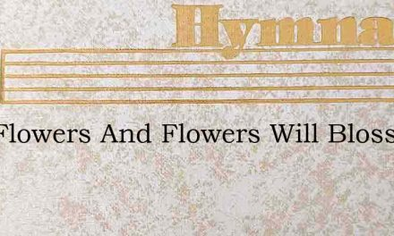 Sow Flowers And Flowers Will Blossom – Hymn Lyrics