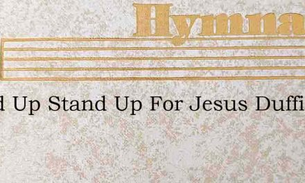 Stand Up Stand Up For Jesus Duffield – Hymn Lyrics