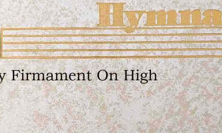 Starry Firmament On High – Hymn Lyrics