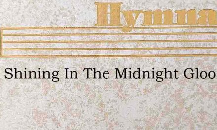 Stars Shining In The Midnight Gloom – Hymn Lyrics