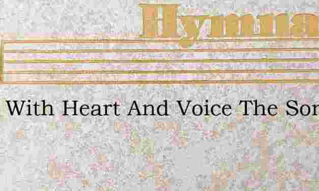 Swell With Heart And Voice The Song – Hymn Lyrics