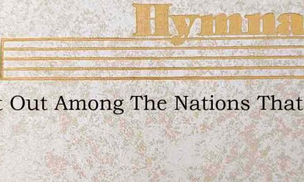 Tell It Out Among The Nations That The L – Hymn Lyrics