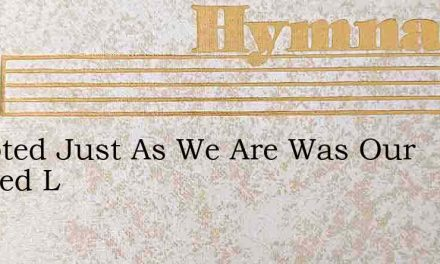 Tempted Just As We Are Was Our Blessed L – Hymn Lyrics